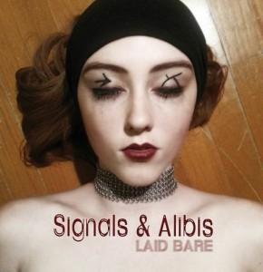 """Signals & Alibis """"Laid Bare"""""""